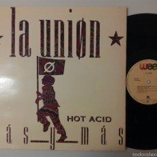 Discos de vinilo: LA UNIÓN, MÁS Y MÁS ( HOT ACID ) 1988. Lote 55304520