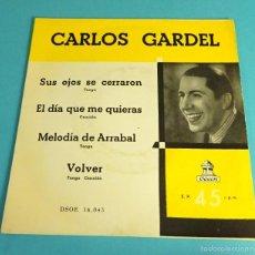 Discos de vinilo: CARLOS GARDEL. SUS OJOS SE CERRARON. EL DÍA QUE ME QUIERAS. MELODÍA DEL ARRABAL. VOLVER. TANGO. Lote 55320440