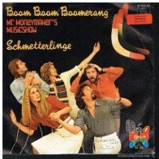 Discos de vinilo: SCHMETTERLINGE - BOOM BOOM BOOMERANG / MR. MONEYMAKER'S MUSIC SHOW - SINGLE 1977. Lote 55321684