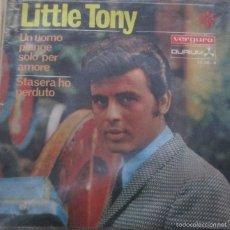 Discos de vinilo: LITTLE TONY - UN UOMO PIANGE SOLO PER AMORE + 3 - SINGLE 1968 VERGARA. Lote 55326625