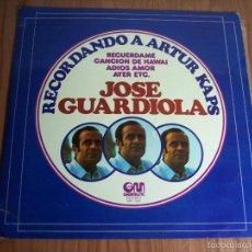 Discos de vinilo: LP JOSÉ GUARDIOLA (RECORDANDO A ARTUR KAPS) GRAMUSIC-1976. Lote 55335342