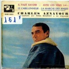 Discos de vinilo: CHARLES AZNAVOUR / IL FAUT SAVOIR / AVEC CES YEUX LA! + 2 (EP 1961). Lote 55355430