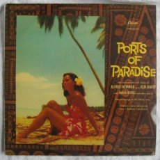 Discos de vinilo: PORTS OF PARADISE ALFRED NEWMAN & KEN DARBY 1961. Lote 55357061