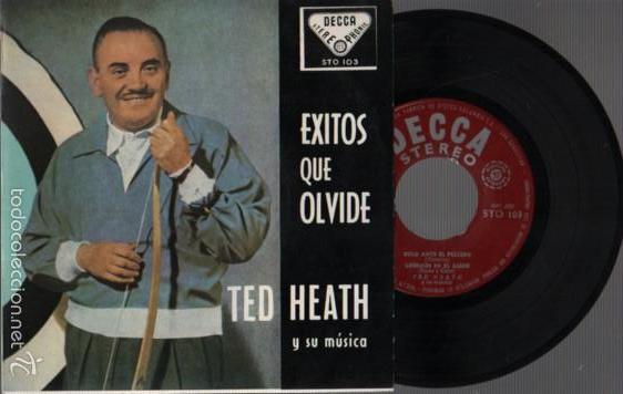 DISCO DE DECCA STO 103 - EXITOS QUE OLIVIDE - TED HEATH Y SU MÚSICA (Música - Discos de Vinilo - Maxi Singles - Cantautores Extranjeros)