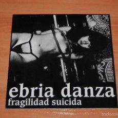 Discos de vinilo: EP DISCO VINILO EBRIA DANZA FRAGILIDAD SUICIDA PEZ PANTERA +3. Lote 55426904