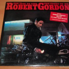 Discos de vinilo: LP DISCO VINILO ROBERT GORDON TOO FAST TO LIVE TO YOUNG TO DIE. Lote 55434029
