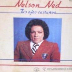 Discos de vinilo: NELSON NED - TUS OJOS CASTAÑOS, ERES TU**** SINGLE HISPAVOX DE 1980 ,RF-353. Lote 55517480