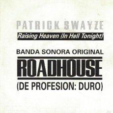 Discos de vinilo: PATRICK SWAYZE (ROADHOUSE) - RAISING HEAVEN (SINGLE PROMOCIONAL ESPAÑOL DE 1989). Lote 55669404