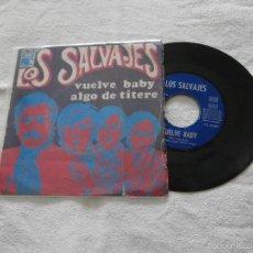 Discos de vinilo: LOS SALVAJES 7´SG VUELVE BABY / ALGO DE TITERE (1968) BUENA CONDICION. Lote 55730310