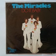 Discos de vinilo: THE MIRACLES - DO IT BABY / I WANNA BE WITH YOU (1974). Lote 55779560