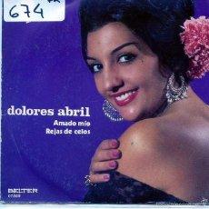 Discos de vinilo: DOLORES ABRIL / AMADO MIO / REJAS DE CELOS (SINGLE 1972). Lote 103915164