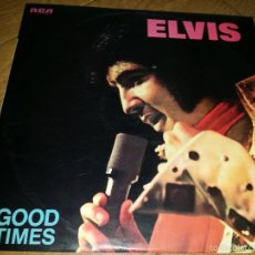 Discos de vinilo: ELVIS GOOD TIMES LP. Lote 55803947