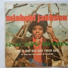 Discos de vinilo: MICHAEL JACKSON - ROCKIN' ROBIN / LOVE IS HERE AND NOW YOU'RE GONE (1972). Lote 55811117
