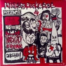 Discos de vinilo: MINIMUM ROCKEROL EP HHH FREAK SHOW HASTA EL KULO NO VEAS NO INKISICAO ARRGHH!. Lote 55843664