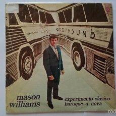 Discos de vinilo: MASON WILLIAMS - CLASSICAL GAS (EXPERIMENTO CLASICO) / BAROQUE-A-NOVA (1968). Lote 55861375