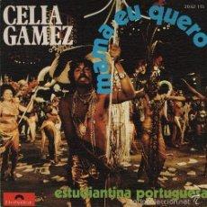 Discos de vinilo: CELIA GAMEZ MAMA EU QUERO / ESTUDIANTINA PORTUGUESA - SINGLE R@RO DE VINILO. Lote 55869256