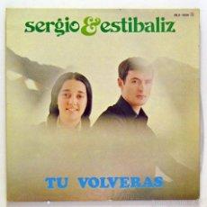 Discos de vinilo: SERGIO & ESTIBALIZ - 'TÚ VOLVERÁS' (LP VINILO. CARPETA ABIERTA. ORIGINAL 1975). Lote 55869570