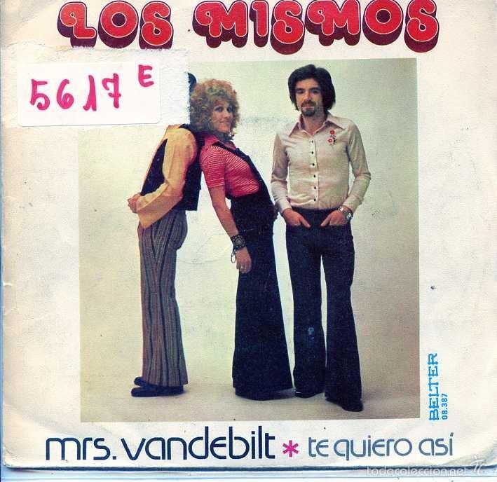 LOS MISMOS / MRS.VANDEBILT / TE QUIERO ASI (SINGLE 1974) (Música - Discos - Singles Vinilo - Grupos Españoles de los 70 y 80)