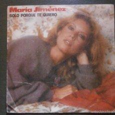 Discos de vinilo: DISCO VINILO - SINGLE - MARÍA JIMENEZ - SÓLO PORQUE TE QUIERO - MOVIE PLAY - 1982. Lote 55903272