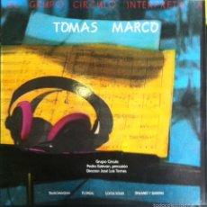 Discos de vinilo: GRUPO CÍRCULO INTERPRETA A TOMÁS MARCO. GRABACIONES ACCIDENTALES. 1987. Lote 55910522