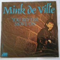 Discos de vinilo: MINK DE VILLE - YOU BETTER MOVE ON / SHE WAS MADE IN HEAVEN (EDIC. FRANCESA 1982). Lote 55936546