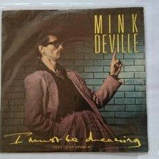 Discos de vinilo: MINK DE VILLE - I MUST BE DREAMING / IN THE HEART OF THE CITY (1985). Lote 55937371