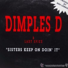 Discos de vinilo: DIMPLES D & LADY SPICE , SISTERS KEEP ON DOIN IT , SINGLE PROMOCIONAL METROPOL DE 1992 ,RF-480. Lote 55940347