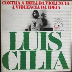 Discos de vinilo: LUIS CILIA - CONTRA A IDEA DA VIOLÊNCIA A VIOLÊNCIA DA IDEA - LP LE CHANT DU MONDE/EDIGSA EDX 74538. Lote 55999554