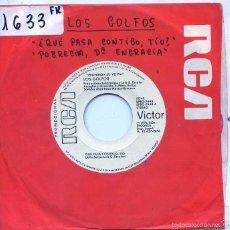 Discos de vinilo: LOS GOLFOS / ¿QUE PASA CONTIGO, TIO? / POBRECITA, Dª ENGRACIA (SINGLE PROMO 1976). Lote 56007817