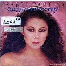 Discos de vinilo: ISABEL PANTOJA / QUE VOY A HACEWR CONTIGO / LOS CELOS (SINGLE 1990). Lote 103915560