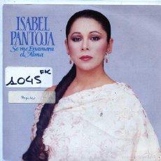 Discos de vinilo: ISABEL PANTOJA / SE ME ENAMORA EL ALMA (SINGLE PROMO 1989). Lote 103915176
