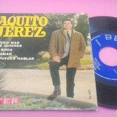 Discos de vinilo: PAQUITO JEREZ. TE QUIERO MAS QUE ME QUIERES. Lote 56010696