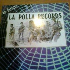 Discos de vinilo: DISCO DE VINILO LA POLLA RECORDS - EN DIRECTO. Lote 56014361