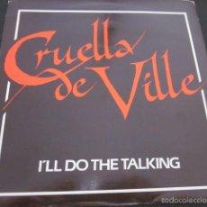 Discos de vinilo: CRUELLA DE VILLE - I'LL DO THE TALKING + 2 - SN - EDICION INGLESA DEL AÑO 1984.. Lote 56045851