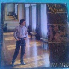 Discos de vinilo: VICTOR MANUEL, BAILARINA- NO HEMOS INVENTADO NADA. (CBS 1983) . Lote 56052794