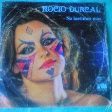 Discos de vinilo: VINILO DE 7' DE ROCIO DURCAL 'ME NACE DEL CORAZON-NO LASTIMES MAS. ARIOLA 1978. Lote 56052934