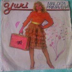 Discos de vinilo: YURI MALDITA PRIMAVERA-TU Y YO SINGLE 1982. Lote 56053110