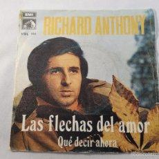 Disques de vinyle: SINGLE RICHARD ANTHONY. LAS FLECHAS DEL AMOR / QUÉ DECIR AHORA. Lote 56060936