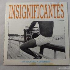 Discos de vinilo: SINGLE INSIGNIFICANTES. LO VOLVERÉ A INTENTAR. Lote 56065925