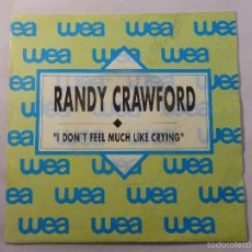 Discos de vinilo: SINGLE RANDY CRAWFORD. I DON´T FEEL MUCH LIKE CRYING. Lote 56072634