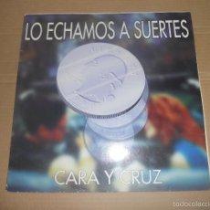 Discos de vinilo: CARA Y CRUZ (MX) LO ECHAMOS A SUERTES +3 TRACKS AÑO 1996. Lote 56083541