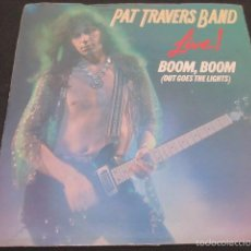 Discos de vinilo: PAT TRAVERS - BOOM,BOOM(OUT GOES THE LIGHTS) + 1 - SN - EDICION INGLESA DEL AÑO 1979.- LIVE.. Lote 56087383