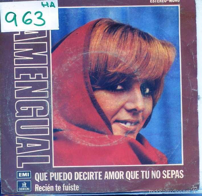 NUCHA AMENGUAL / QUE PUEDO DECIRTE AMOR QUE TU NO SEPAS + 1 (SINGLE 1974) (Música - Discos - Singles Vinilo - Grupos y Solistas de latinoamérica)