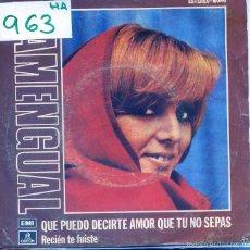 Discos de vinilo: NUCHA AMENGUAL / QUE PUEDO DECIRTE AMOR QUE TU NO SEPAS + 1 (SINGLE 1974). Lote 56092239