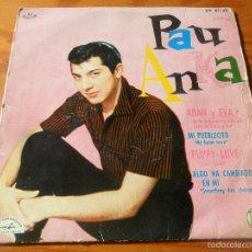 Discos de vinilo: PAUL ANKA .- ADAN Y EVA / MY HOME TOWN/ PUPPY LOVE/ SOMETHING HAS CHANGED ME - EP 1960 ESPAÑA. Lote 56094182