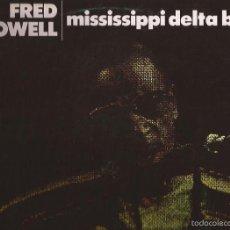 Discos de vinilo: LP-FRED MCDOWELL MISSISSIPPI DELTA BLUES BLACK LION DISCOPHON 4472 SPAIN 1981. Lote 56105616