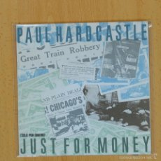 Discos de vinilo: PAUL HARDCASTLE - JUST FOR MONEY - SINGLE. Lote 56123591