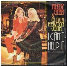 Disques de vinyle: ANDY GIBB & OLIVIA NEWTON JOHN - I CAN'T HELP IT / SOMEONE I AIN'T - SINGLE 1980. Lote 56167771