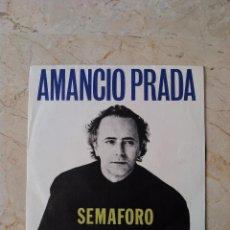 Discos de vinilo: AMANCIO PRADA -SEMÁFORO- DISCOGRÁFICA ARIOLA - CARA 1 SEMÁFORO, CARA 2 TENGO EN EL PECHO UNA JAULA. Lote 56169035