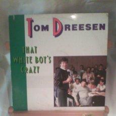 Discos de vinilo: DISCO DE VINILO TOM DREESEN - THAT WHITE BOY`S CRAZY. Lote 56175300